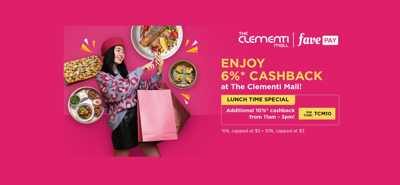 Earn with Fave at The Clementi Mall